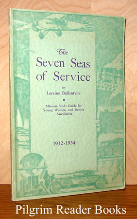Image for The Seven Seas of Service: 1932-1934.