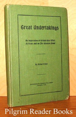 Image for Great Undertakings: An Impression of British War Effort At Home and on the Western Front.