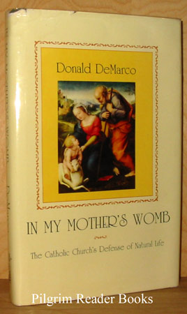 Image for In My Mother's Womb; The Catholic Church's Defense of Natural Life
