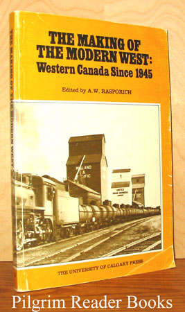 Image for The Making of the Modern West: Western Canada Since 1945.