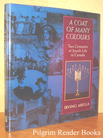 Image for A Coat of Many Colours (Colors); Two Centuries of Jewish Life in Canada.