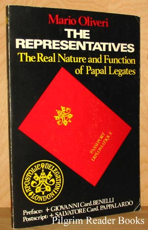 The Representatives: The Real Nature And Function Of Papal Legates.