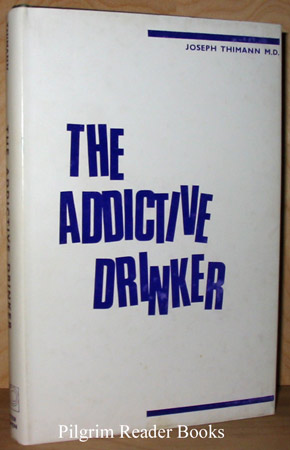 Image for The Addictive Drinker: A Manual For Rehabilitation.