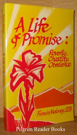 Image for A Life Of Promise: Poverty, Chastity, Obedience.