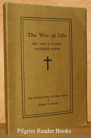Image for The Way of Life: The Mystical Body of Christ Series of Religion Textbooks.