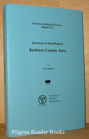 Image for Summary of Metallogeny, Renfrew County Area: Ontario Geological Survey Report 212.