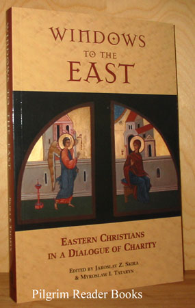 Image for Windows to the East: Eastern Christians in a Dialogue of Charity.