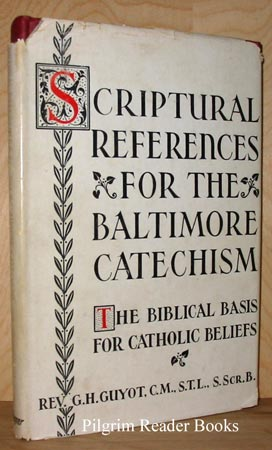 Image for Scriptural References for the Baltimore Catechism: The Biblical Basis for Catholic Beliefs.