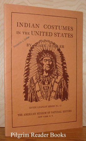 Image for Indian Costumes in the United States: A Guide to the Study of the Collections in the Museum.