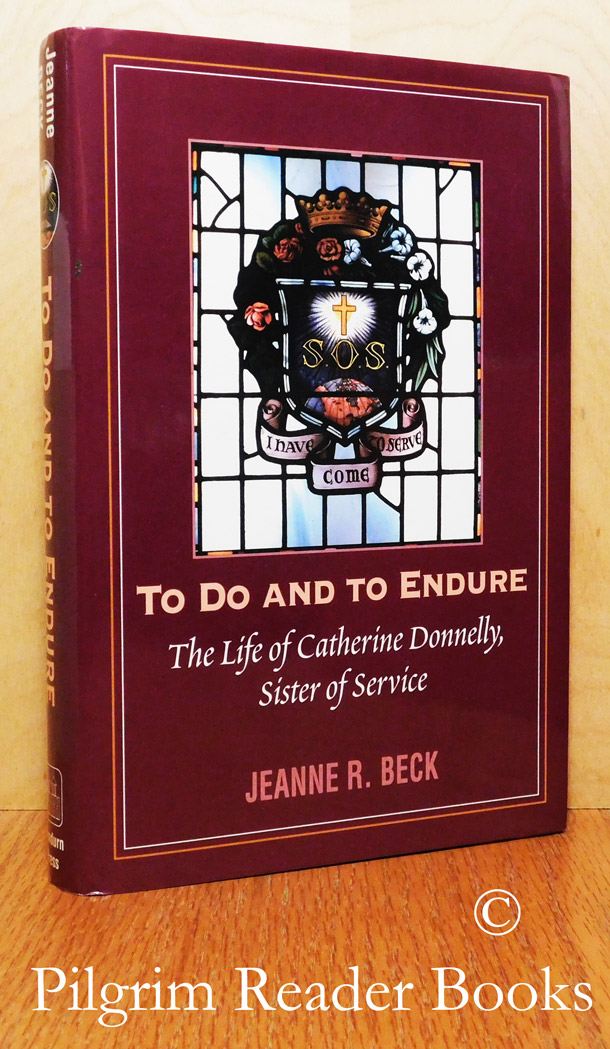 Image for To Do and To Endure: The Life of Catherine Donnelly, Sister of Service.