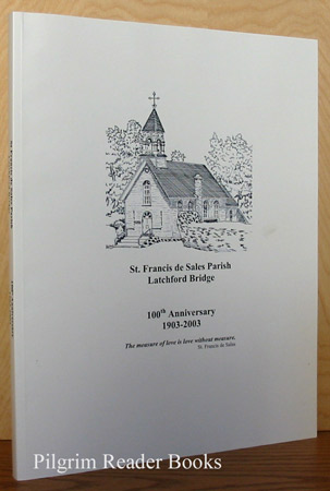 Image for St. Francis De Sales Parish: Latchford Bridge, 100th Anniversary 1903-2003.