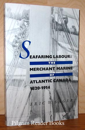 Image for Seafaring Labour: The Merchant Marine of Atlantic Canada, 1820-1914.
