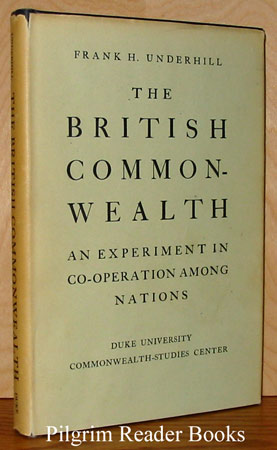 Image for The British Commonwealth: An Experiment in Co-operation among Nations.