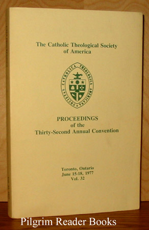 Image for The Catholic Theological Society of America. Proceedings Of The Thirty-Seco nd Annual Convention, Volume 32. 1977.