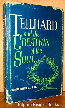 Image for Teilhard and the Creation of the Soul.