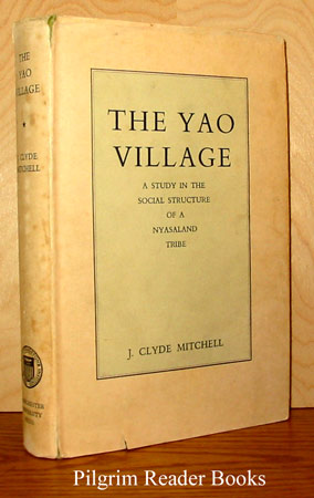 Image for The Yao Village: A Study in the Social Structure of a Nyasaland Tribe.