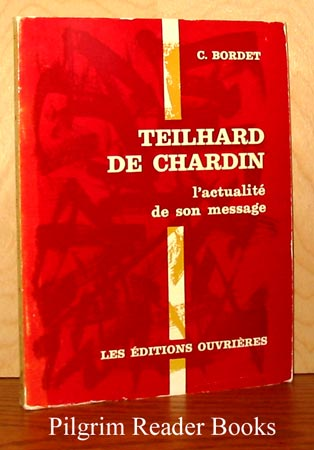 Image for Teilhard de Chardin: L'actualite de son message.