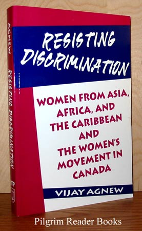 Image for Resisting Discrimination: Women from Asia, Africa, and the Caribbean and the Women's Movement in Canada.