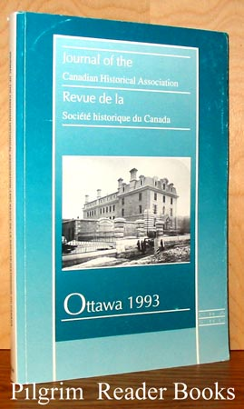 Image for Journal of the Canadian Historical Association / Revue de la Societe Historique du Canada, New Series, Volume 4, 1993.