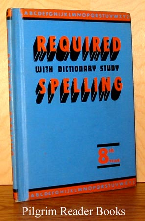 Image for The New Required Spelling with Dictionary, Eighth Year.