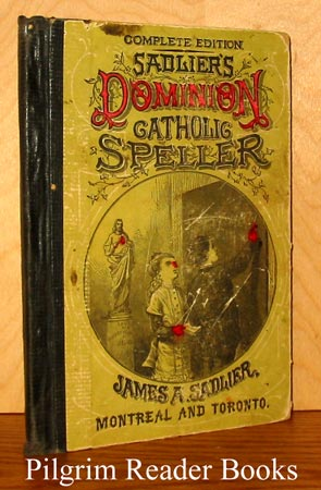 Image for Sadlier's Dominion Catholic Speller. Complete Edition.
