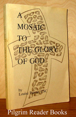 Image for A Mosaic to the Glory of God: The History of the Sisters of Holy Cross and of the Seven Dolors in the New England States, 1881-1980.