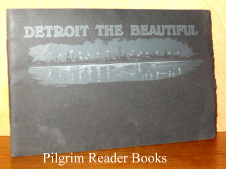Image for Detroit the Beautiful: Compliments of the Wholesale Millinery Dealers of Detroit.