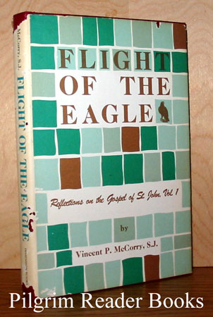 Image for Flight of the Eagle, Volume 1: Reflections on the Gospel of St. John.