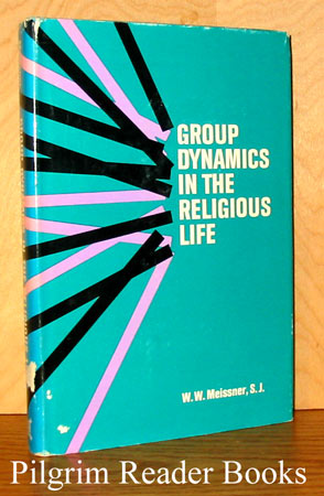 Image for Group Dynamics in the Religious Life.