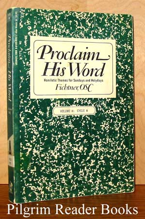 Image for Proclaim His Word: Homiletic Themes for Sundays and Holydays, Cycle A, Volume II.