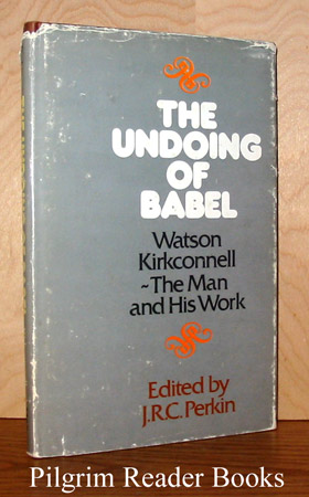 Image for The Undoing of Babel, Watson Kirkconnell: The Man and His Work.