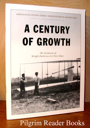 Image for A Century of Growth: The Evolution of Wright-Patterson Air Force Base.