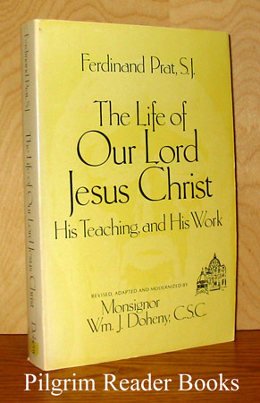 Image for The Life of Our Lord Jesus Christ, His Teaching and His Work.