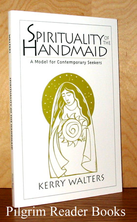 Image for Spirituality of the Handmaid, A Model for Contemporary Seekers.