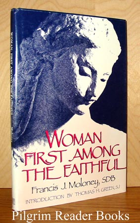 Image for Woman, First Among the Faithful.