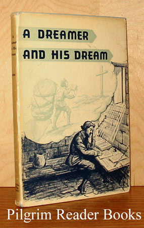 "Image for A Dreamer and His Dream or The Story of John Bunyan and ""The Pilgrim's Progress""."