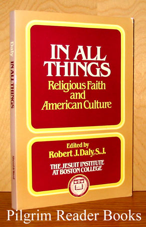 Image for In All Things, Religious Faith and American Culture.