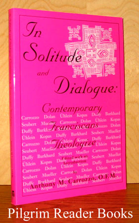 Image for In Solitude and Dialogue: Contemporary Franciscans Theologize.