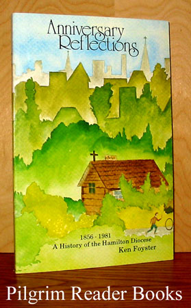 Image for Anniversary Reflections: 1856-1981, A History of the Hamilton Diocese.