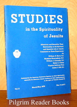 Image for Studies in the Spirituality of Jesuits: Affectivity and Sexuality: Their Relationship to the Spiritual and Apostolic Life of Jesuits. Volume X, Numbers 2 & 3, March / May 1978.