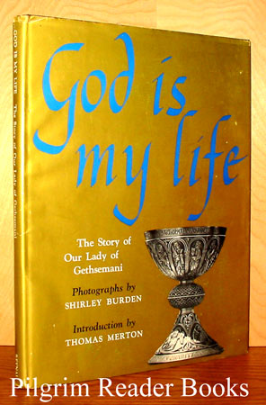 Image for God Is My Life: The Story of Our Lady of Gethsemani.