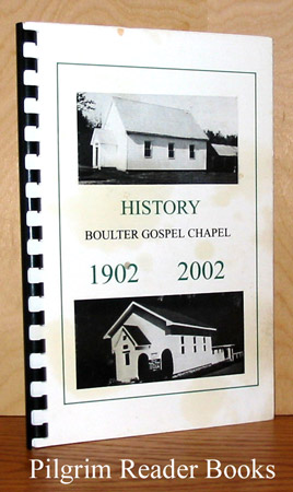 Image for History Boulter Gospel Chapel, 1902-2002.