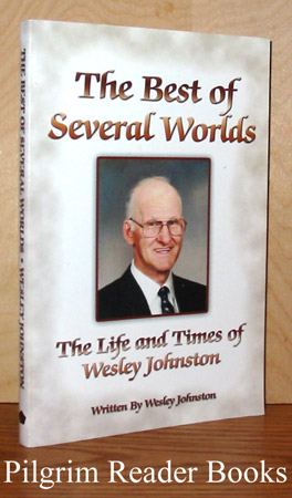 Image for The Best of Several Worlds: The Life and Times of Wesley Johnston.