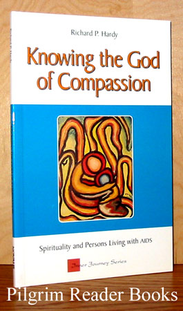 Image for Knowing the God of Compassion: Spirituality and Persons Living with AIDS.
