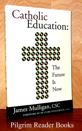 Image for Catholic Education: The Future Is Now.