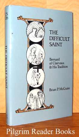 Image for The Difficult Saint; Bernard of Clairvaux and His Tradition.