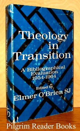 "Image for Theology in Transition, A Bibliographical Evaluation of the ""Decisive Decade,"" 1954-1964."