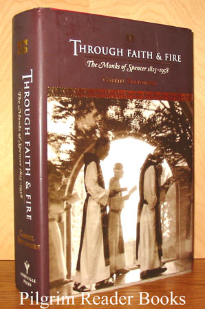 Image for Through Faith & Fire: The Monks of Spencer, 1825-1958.