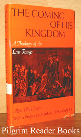 Image for The Coming of His Kingdom, A Theology of the Last Things.