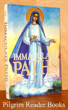 Image for Immaculate Paths: Profiles of 30 ordinary lives embraced by Our Blessed Mother and Marmora.